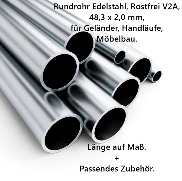 Rundrohr Edelstahl 48,3 x 2,0 mm, als Geländerrohr passend, Länge auf Maß.